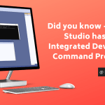 Did you know – Visual Studio has an Integrated Developer Command Prompt?