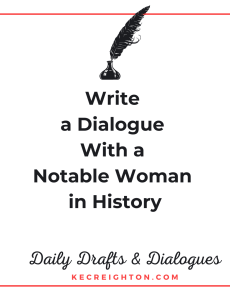 Write a Dialogue With a Notable Woman in History