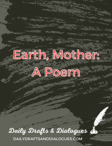 Earth, Mother: A Poem