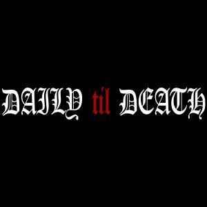 Daily til Death Decal