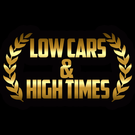 Low Cars & High Times