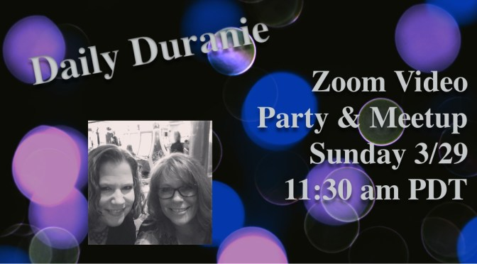 Daily Duranie Zoom Meetup!