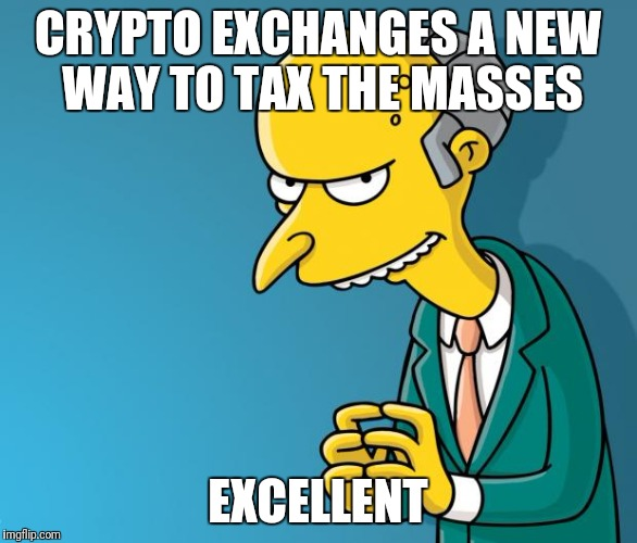 crypto-exchanges-a-new-way-to-tax-the-masses-excellent