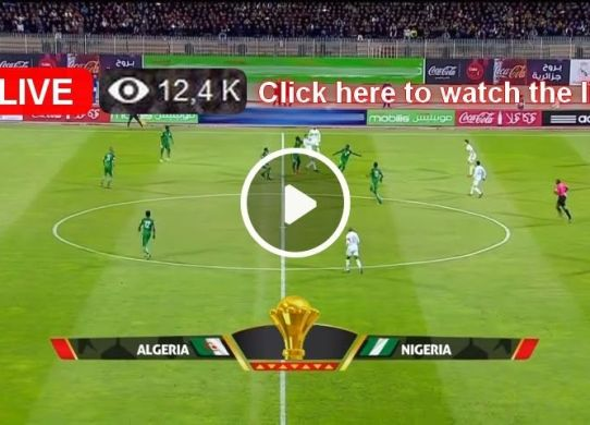 Watch Nigeria vs Algeria Live Streaming Match Free Online TV Channel #NGAALG