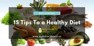 Diet Cotrol, healthy diet, diet control tips, 15 Tips To a Healthy Diet(daily health care us)-dailyhealthcare.us)