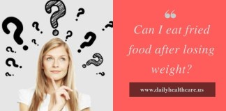 Can I eat fried food after losing weight