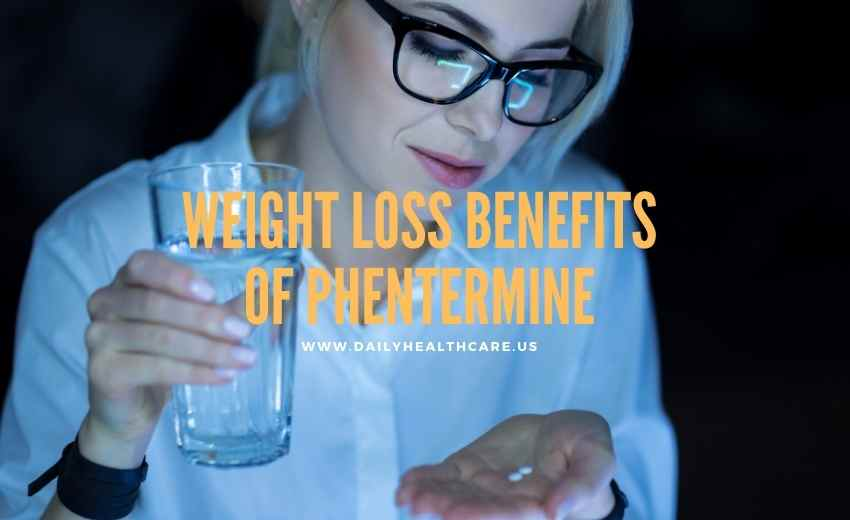 Weight Loss Benefits of Phentermine