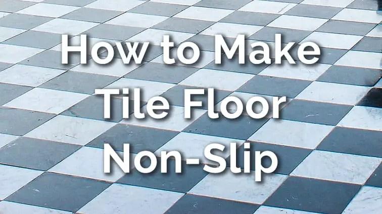 make tile floor non slip