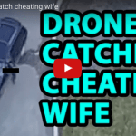 man-discovers-wife-is-cheating-on-him-following-her-with-drone