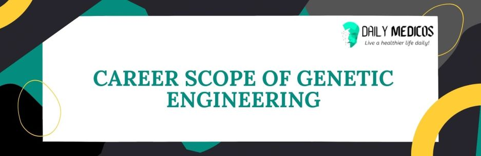Career Scope Of Genetic Engineering