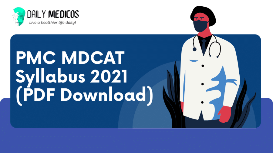 PMC MDCAT: UHS MDCAT SYLLABUS UPDATE 2021 [DOWNLOAD PDF] 2 - Daily Medicos