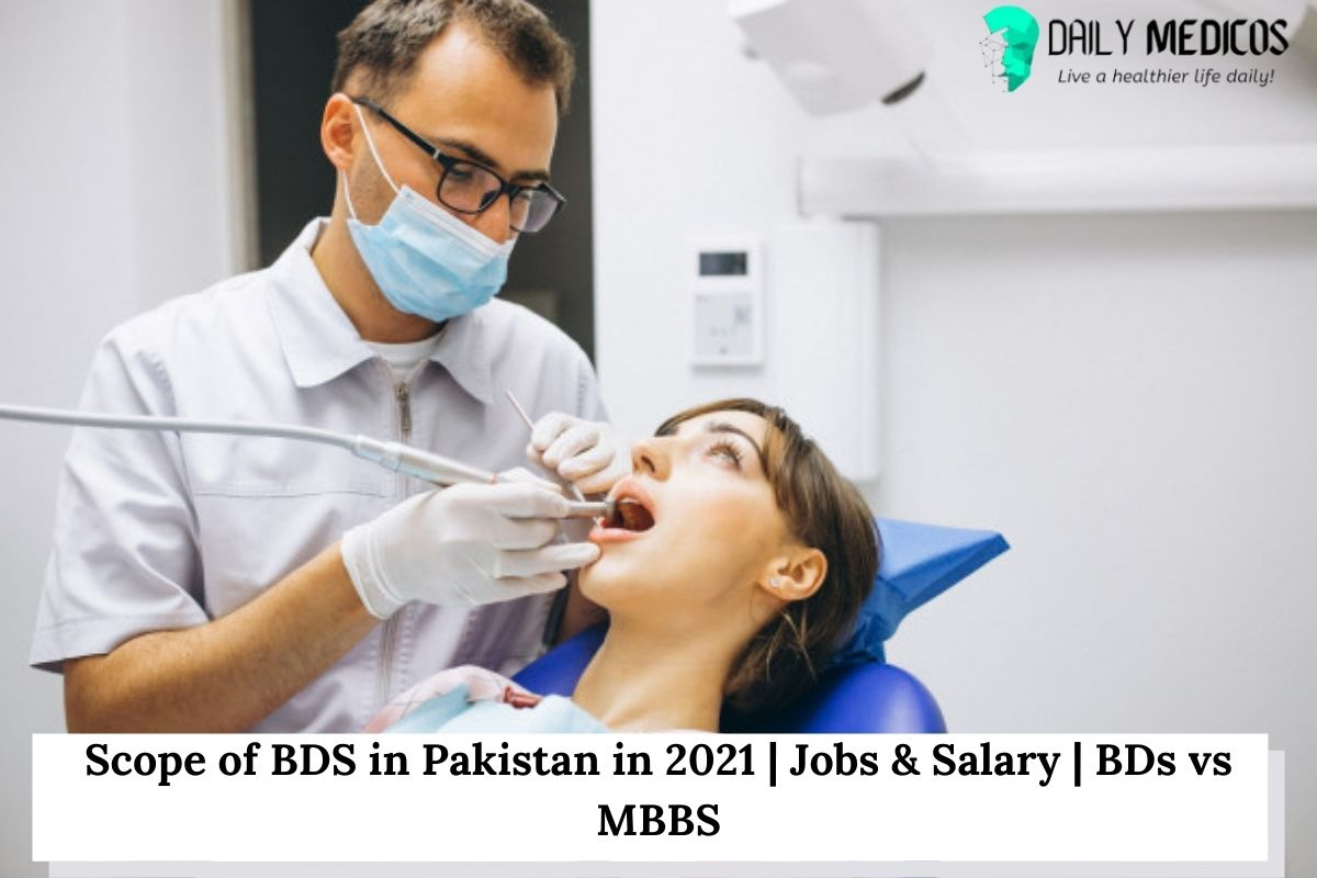 Scope of BDS in Pakistan in 2021 | Jobs & Salary | BDs vs MBBS 1 - Daily Medicos