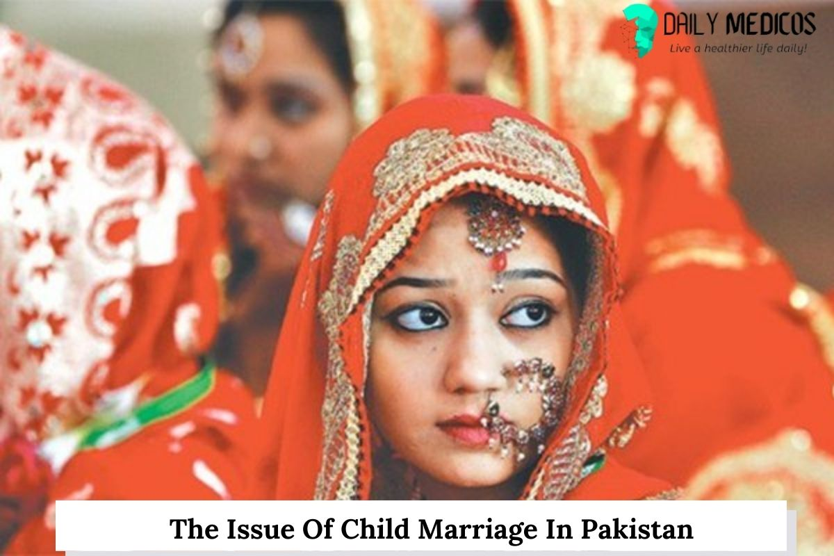 The Issue Of Child Marriage In Pakistan 1 - Daily Medicos