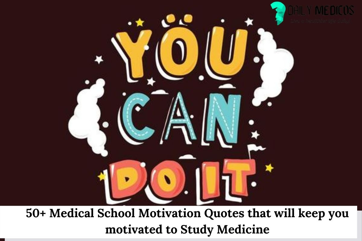 50+ Medical School Motivation Quotes that will keep you motivated to Study Medicine 9 - Daily Medicos