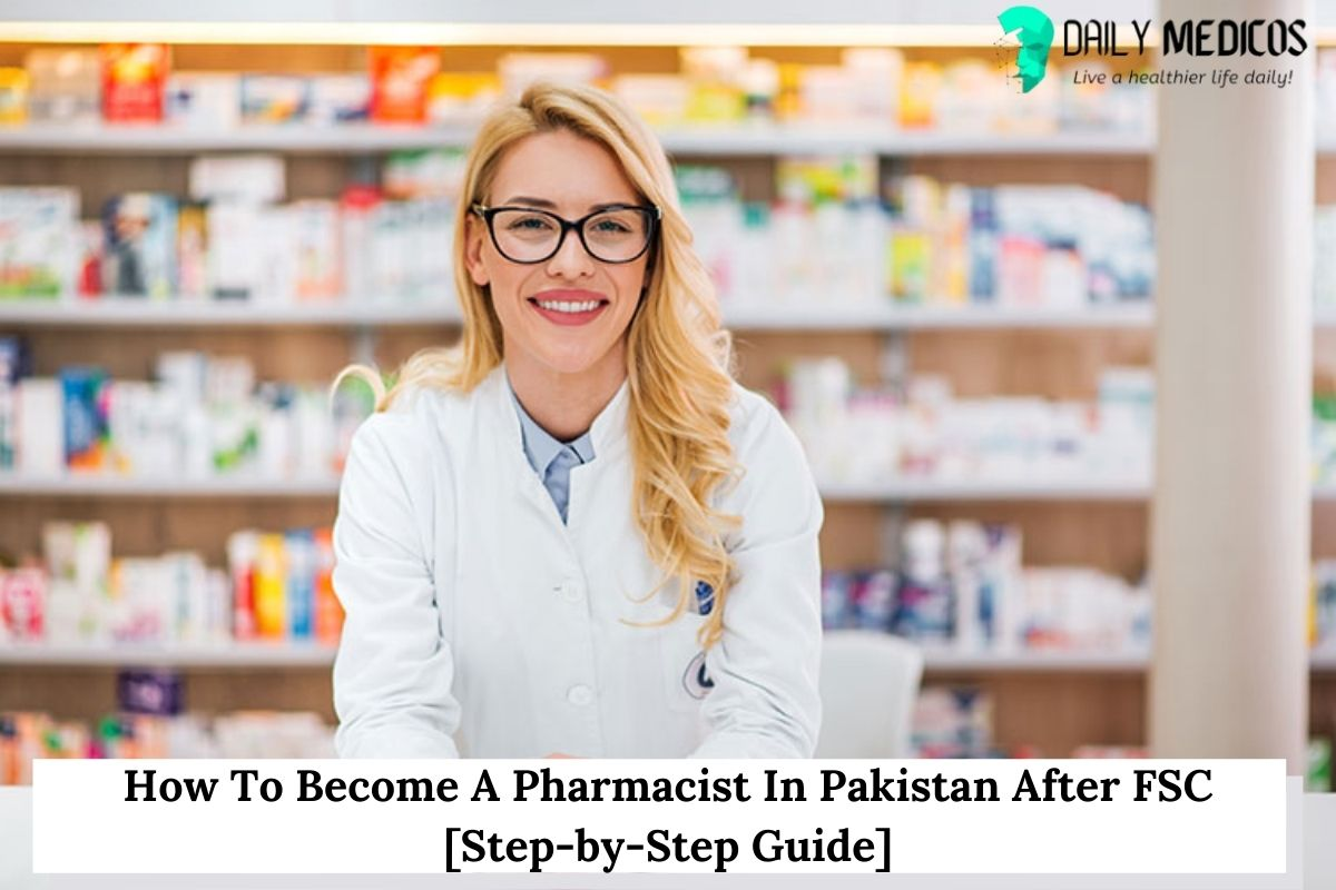 How To Become A Pharmacist In Pakistan After FSC [Step-by-Step Guide] 52 - Daily Medicos