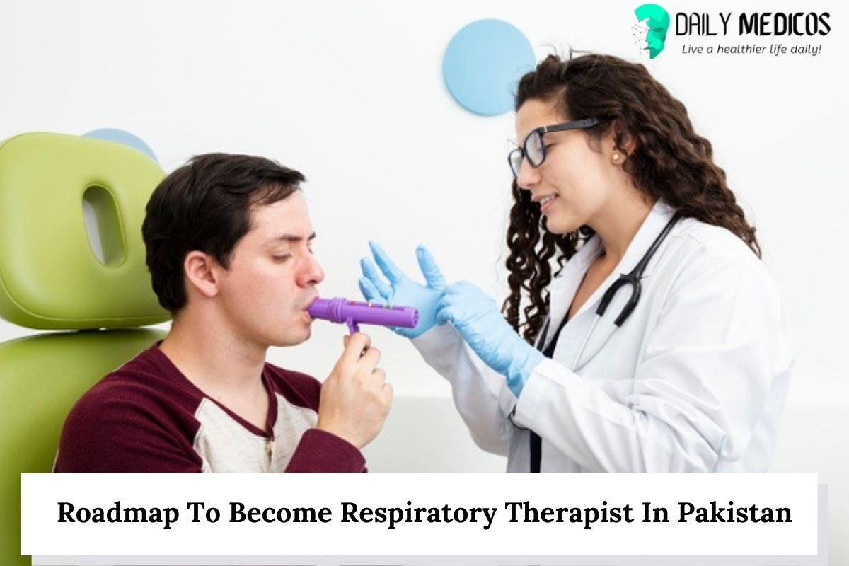 Roadmap To Become Respiratory Therapist In Pakistan 13 - Daily Medicos
