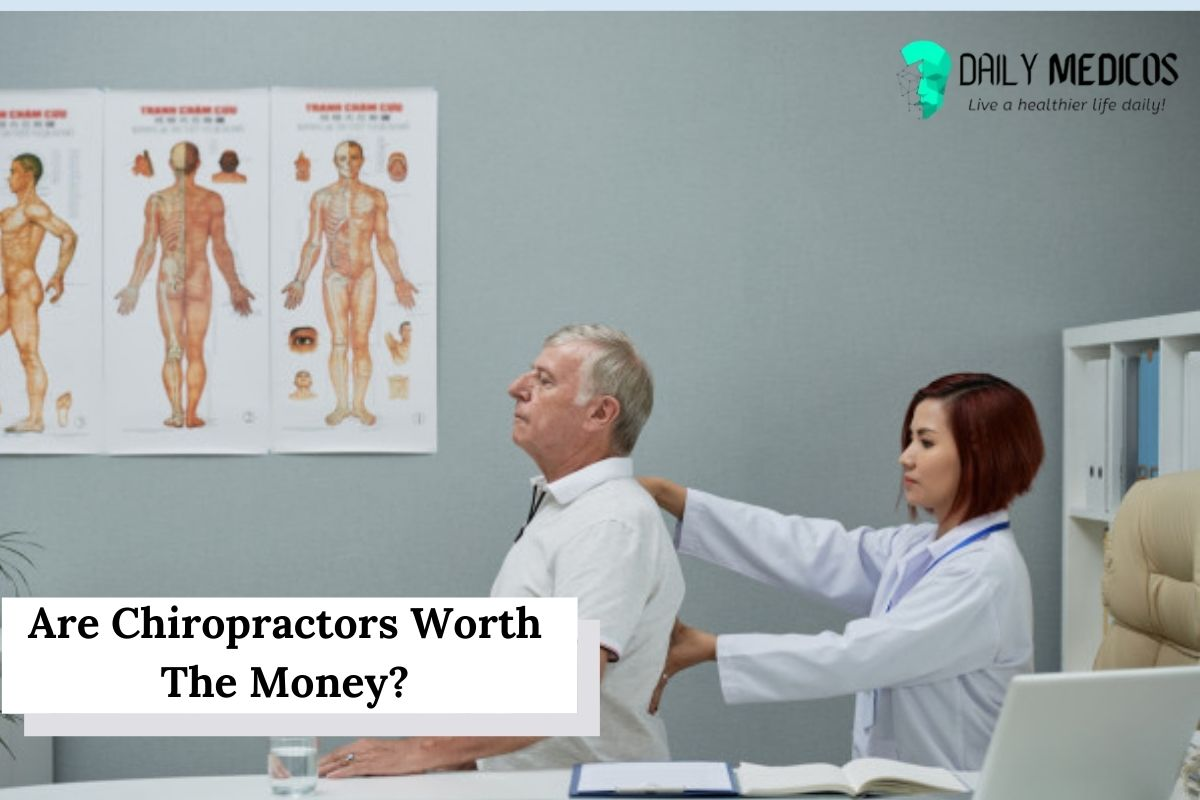 Are Chiropractors Worth The Money? 1 - Daily Medicos