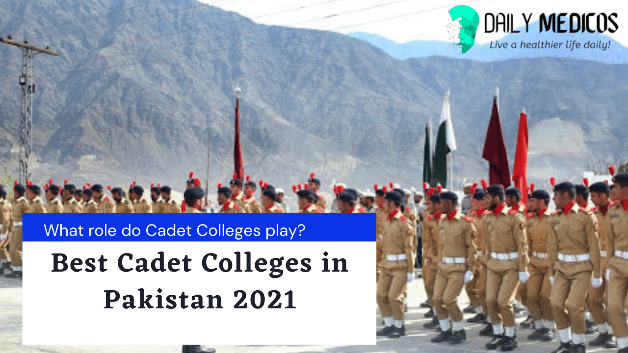 The Top 08 Best Cadet Colleges in Pakistan 2021 [Detailed Guide] 1 - Daily Medicos