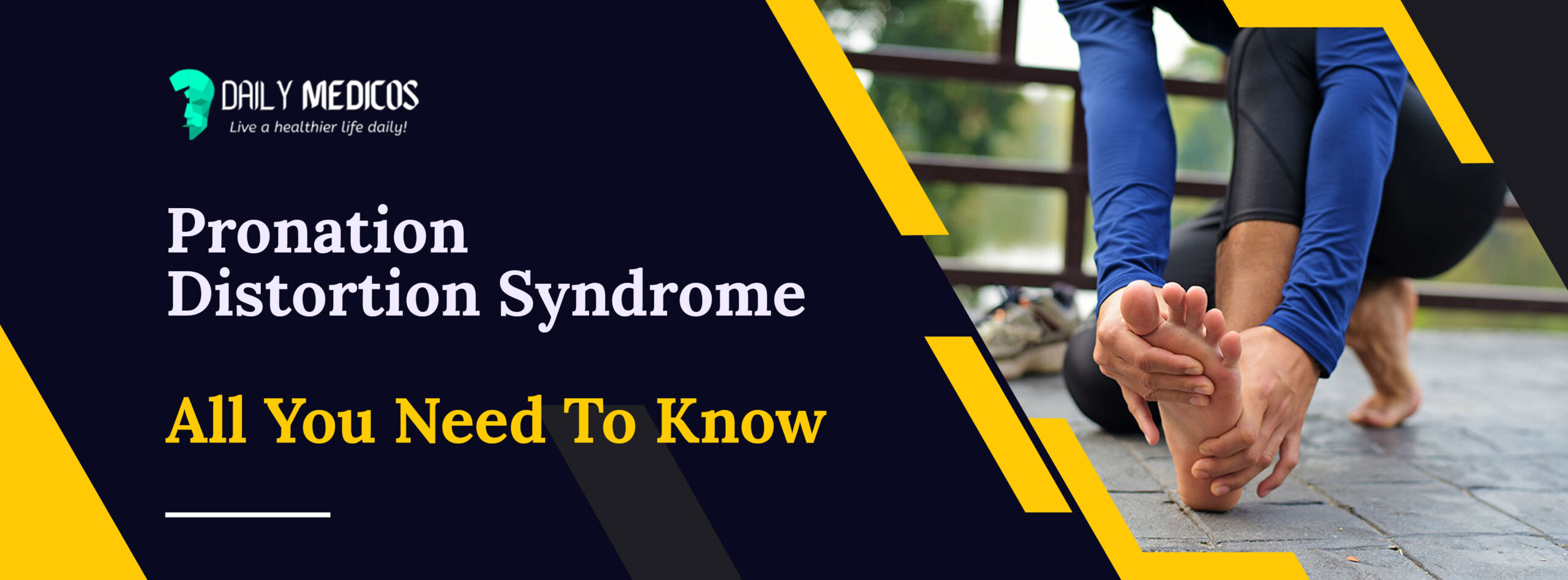 Pronation Distortion Syndrome: All You Need To Know 52 - Daily Medicos