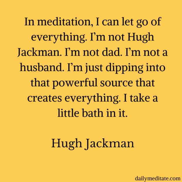 hugh-jackman-meditation-quote