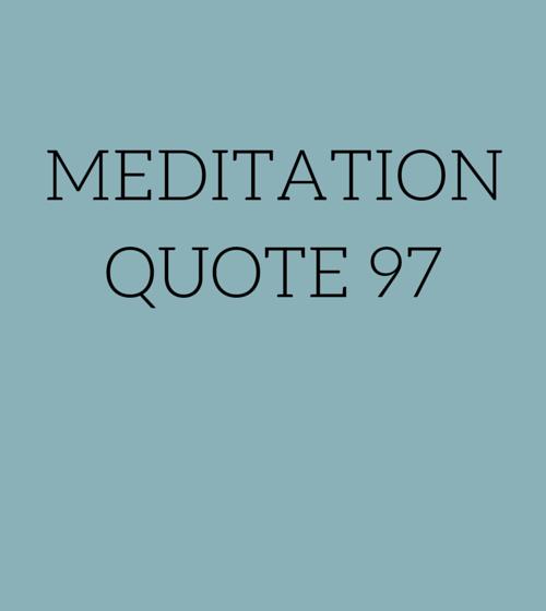 Meditation Quote 97