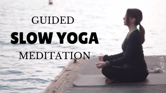 Guided Slow Yoga Meditation