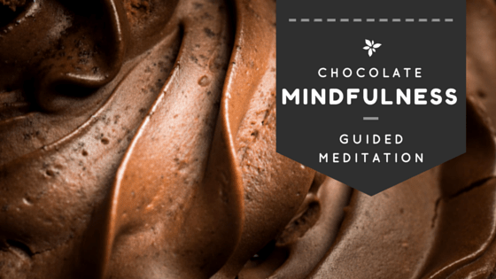 Chocolate Guided Mindfulness Meditation
