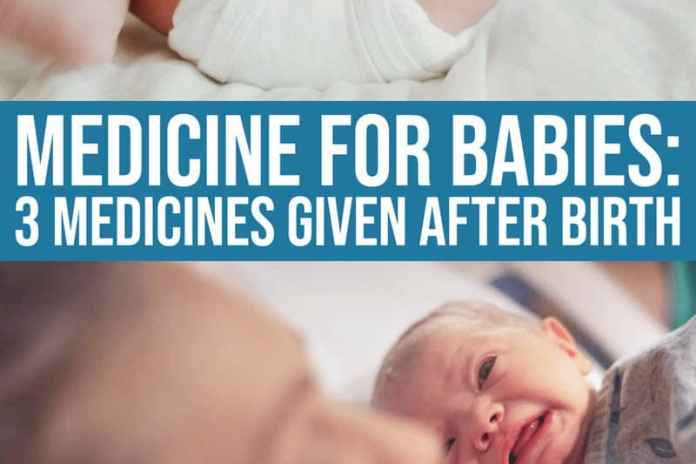Daily-mom-parent-portal-Medicine For Babies: 3 Medications Given To Newborn Babies After Delivery