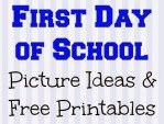 First Day of School Picture Ideas and Printables