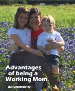 Advantages of Being a Working Mom