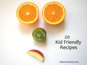 20 Kid Friendly Recipes