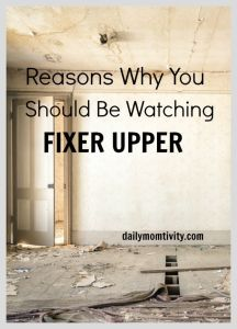 Reasons Why You Should be Watching Fixer Upper