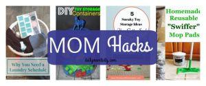Mom Hacks- Tips and Tricks to Make Life Easier