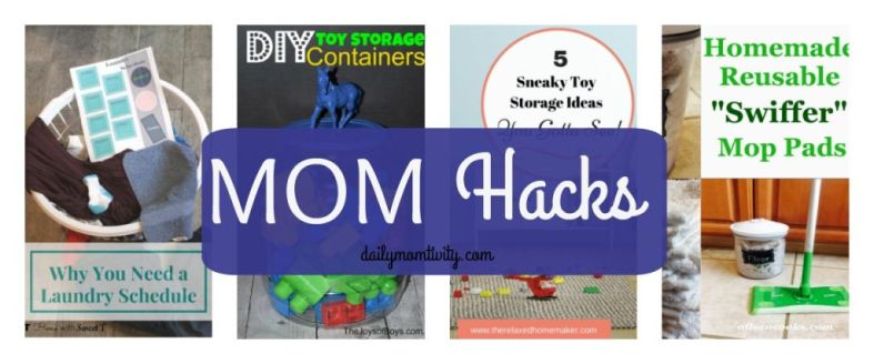 Mom Hacks, tips for making life easier for Moms https://dailymomtivity.com