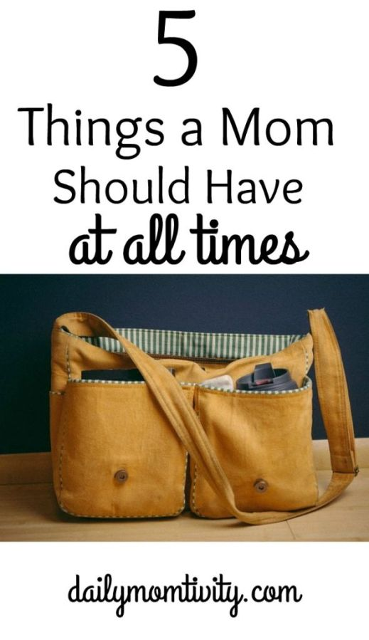 5 Things a Mom Should Have with her at all times. You never want to be stuck without these essentials! http://dailymomtivity.com