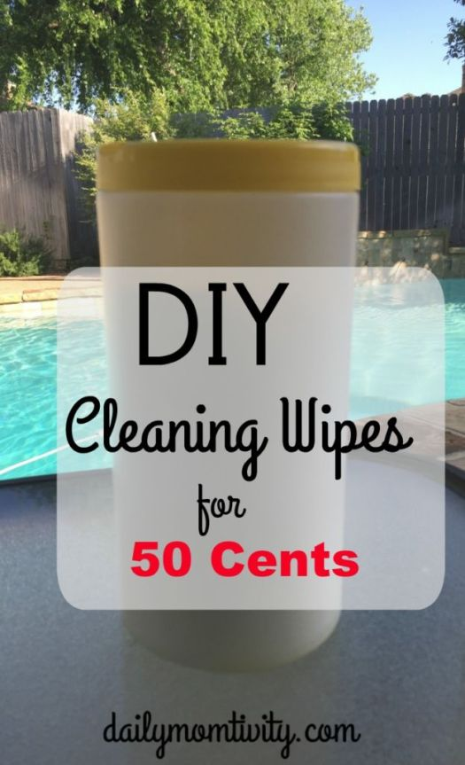 DIY cleaning wipes that you can make today for 50 cents or less! https://dailymomtivity.com