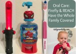 Oral Care: Firefly & REACH Have the Whole Family Covered