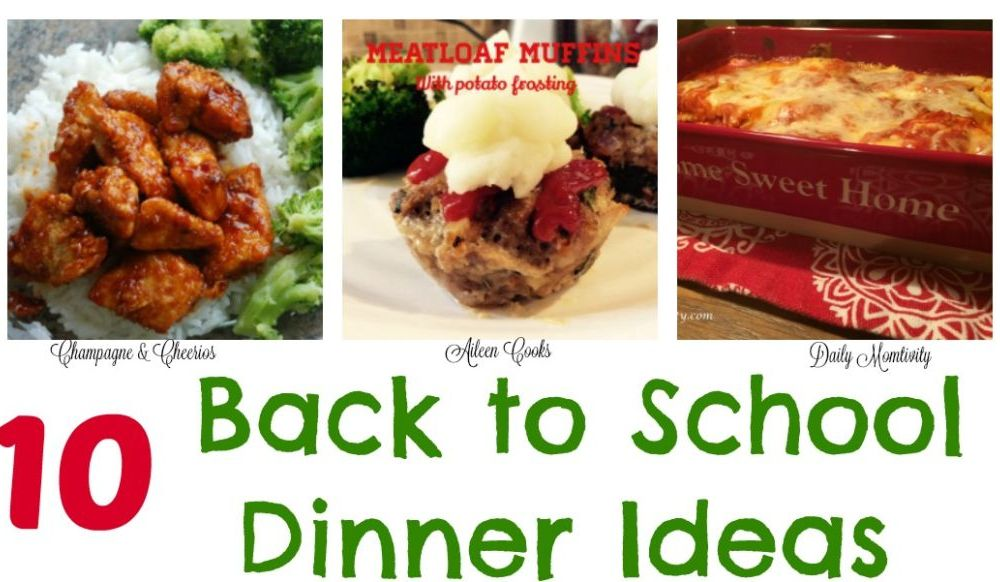 10 Dinner Ideas for Back to School