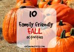 10 Family Friendly Fall Activities