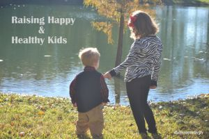 Raising Kids to be Happy and Healthy
