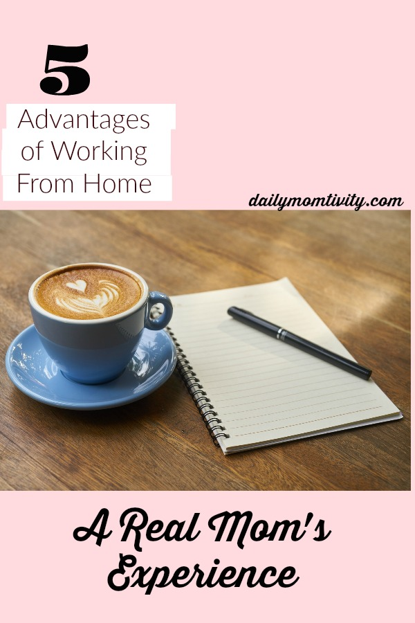 5 of the top advantages of being able to work from home as a Mom.