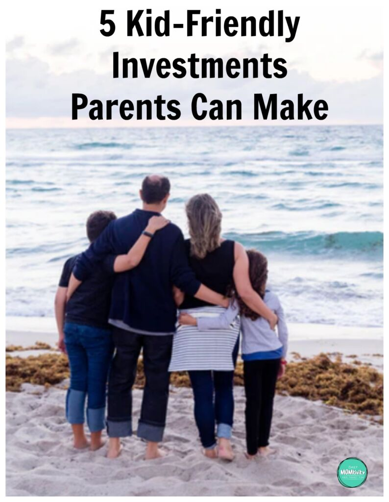 5 Kid-Friendly Investments Parents can Make