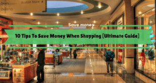 Tips To Save Money When Shopping [Ultimate Guide]