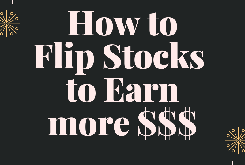 how to flip stocks earn more money