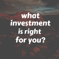 what investment is right for me