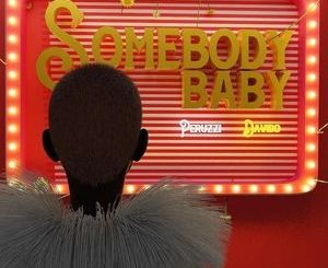 Peruzzi somebody baby ft davido