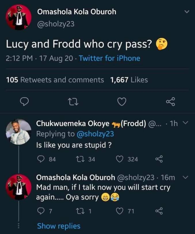 tweet - BBNaija 2020: 'Is like you are stupid' – Frodd blasts Omashola for comparing him with Lucy