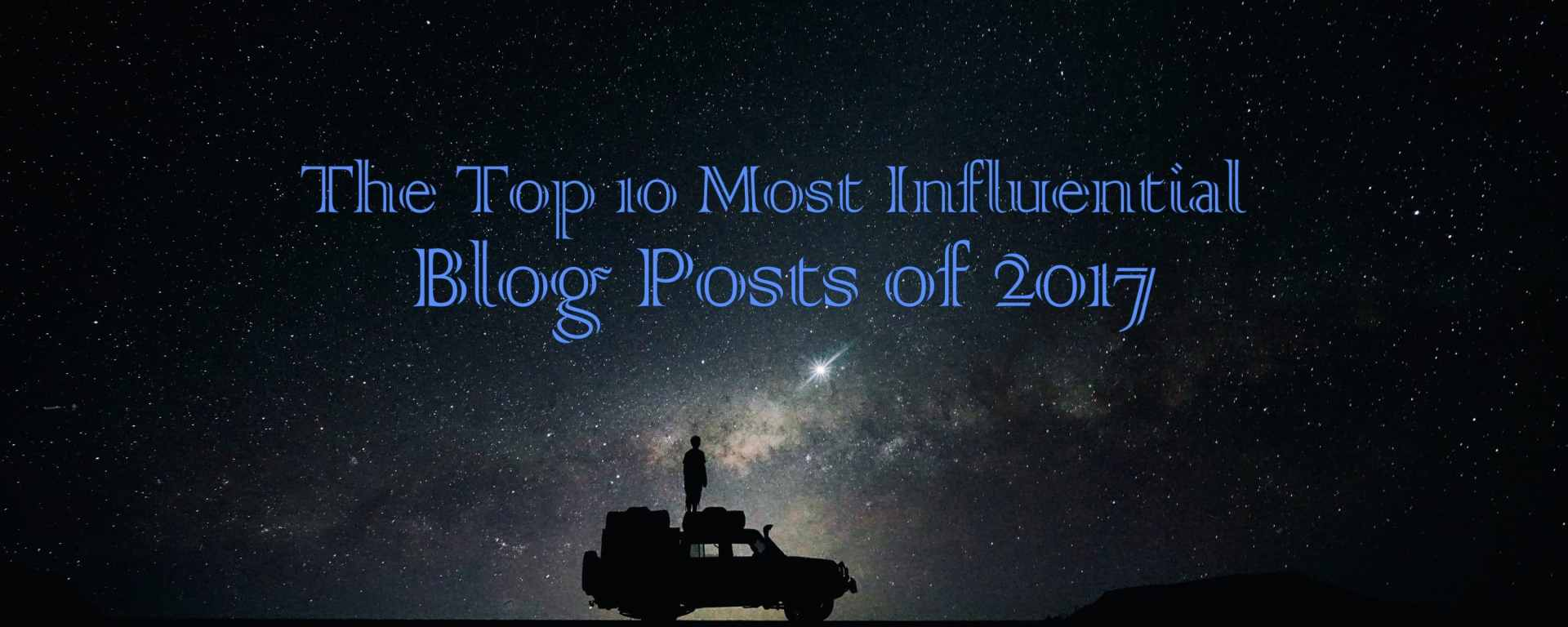 Top 10 Most Influential Blog Posts of 2017