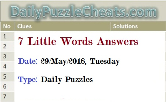 7 little words daily puzzle answers may 29 2018