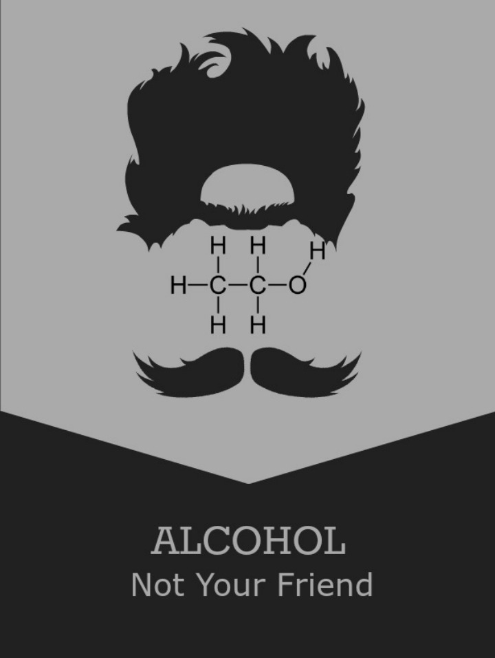 alcohol is not your friend - it's your worst enemy